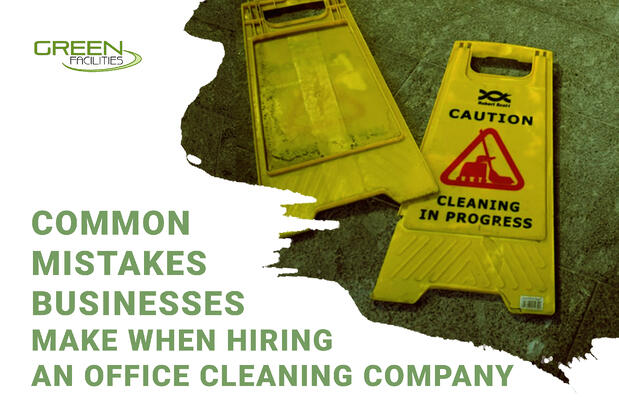 common mistakes businesses make when hiring office cleaning company