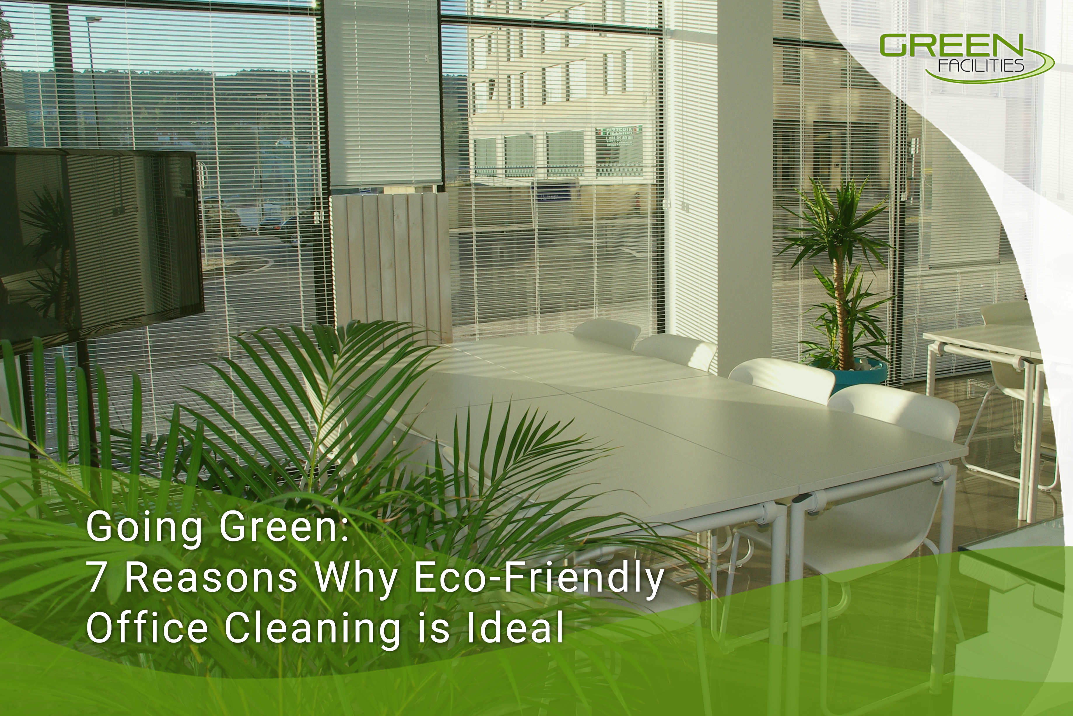 Eco-Friendly Office Cleaning: 7 Reasons Why Going Green Is Best