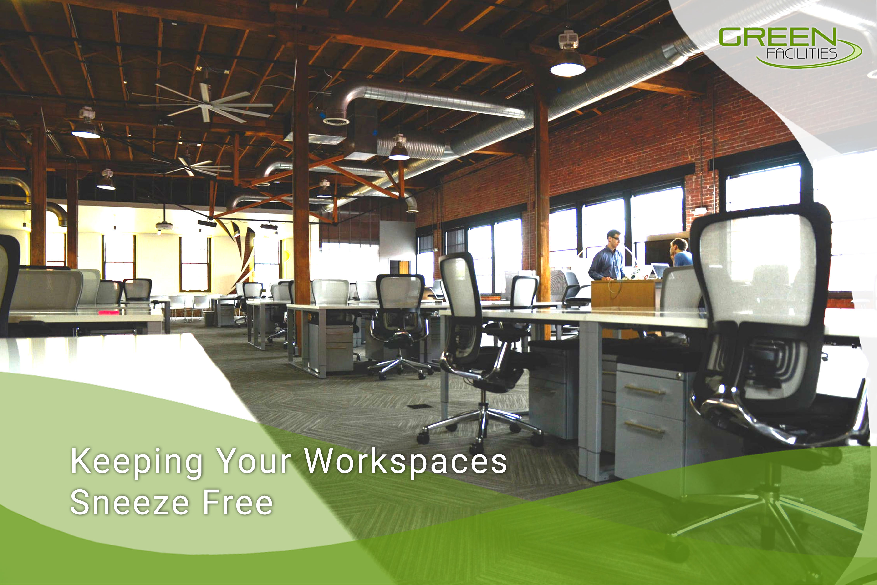 Keeping Your Workspaces Sneeze Free